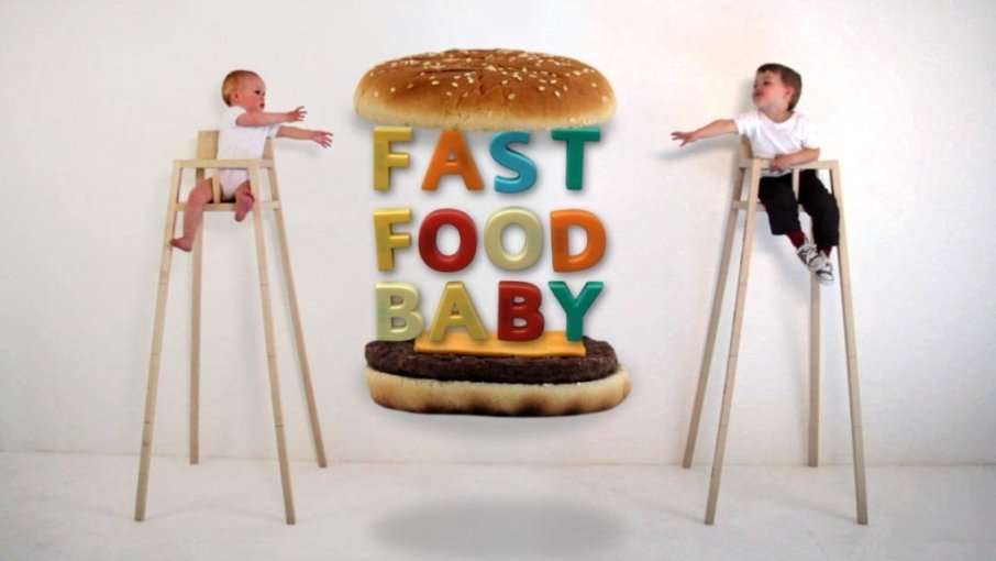 Fast Food Baby