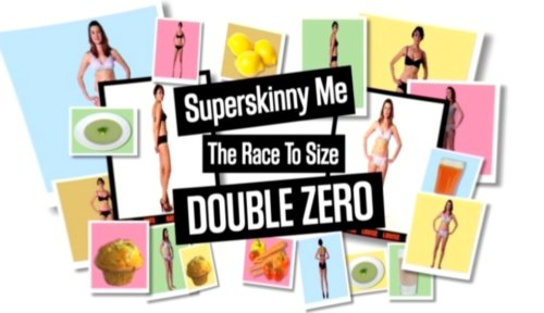 Super Skinny Me: The Race to Size Double Zero